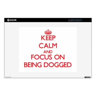 """Keep Calm and focus on Being Dogged 12"""" Laptop Skins"""