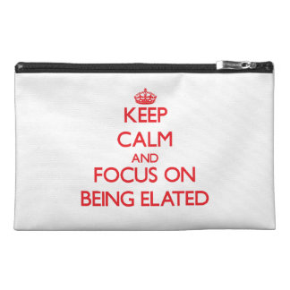 Keep Calm and focus on BEING ELATED Travel Accessories Bags