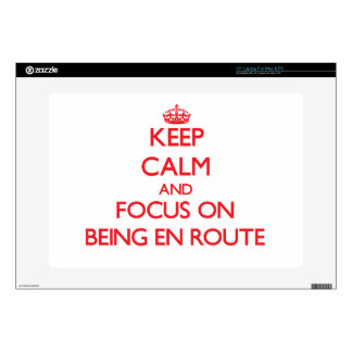 Keep Calm and focus on BEING EN ROUTE Decal For Laptop