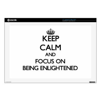 Keep Calm and focus on BEING ENLIGHTENED Laptop Skins