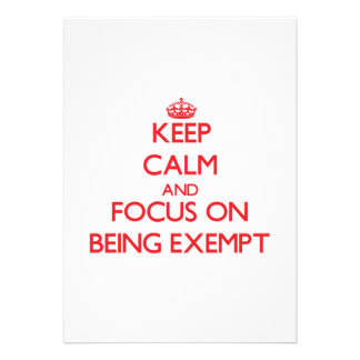 Keep Calm and focus on BEING EXEMPT Announcements