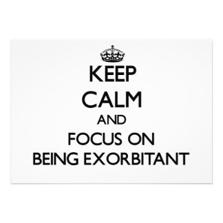 Keep Calm and focus on BEING EXORBITANT Personalized Invitations