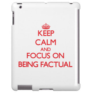 Keep Calm and focus on Being Factual