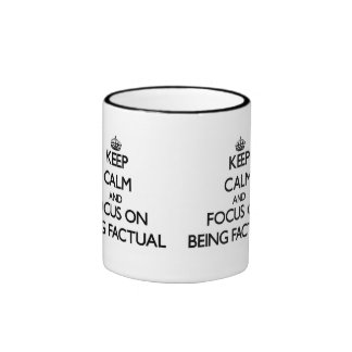 Keep Calm and focus on Being Factual Ringer Coffee Mug