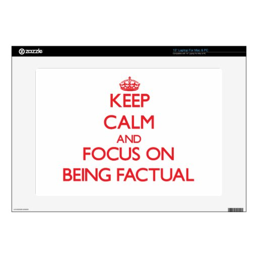 Keep Calm and focus on Being Factual Laptop Skins