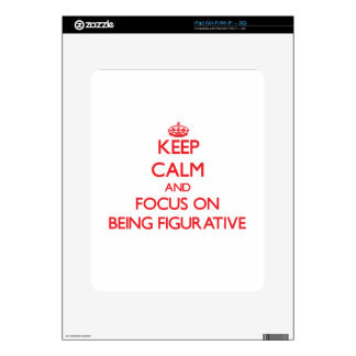 Keep Calm and focus on Being Figurative iPad Decal