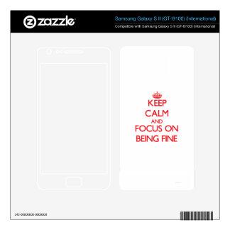 Keep Calm and focus on Being Fine Samsung Galaxy S II Skin