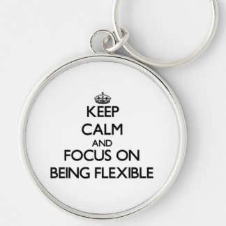 Keep Calm and focus on Being Flexible Keychain