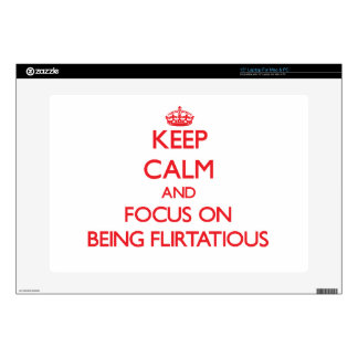 Keep Calm and focus on Being Flirtatious Laptop Skins
