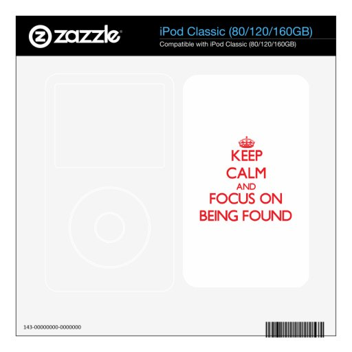 Keep Calm and focus on Being Found iPod Classic Decals
