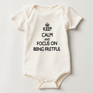 Keep Calm and focus on Being Fretful Baby Creeper