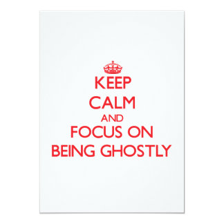 Keep Calm and focus on Being Ghostly Announcement