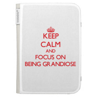 Keep Calm and focus on Being Grandiose Kindle Keyboard Cases