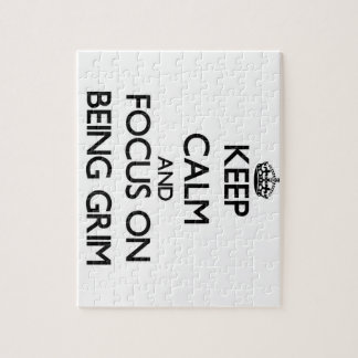 Keep Calm and focus on Being Grim Jigsaw Puzzle