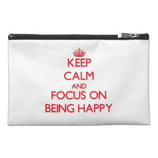 Keep Calm and focus on Being Happy Travel Accessory Bags