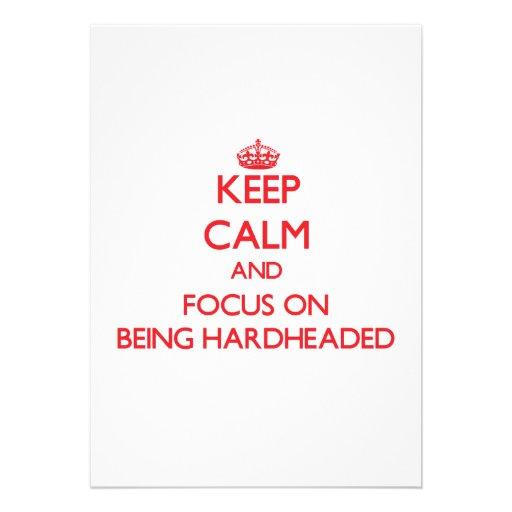 Keep Calm and focus on Being Hardheaded Custom Invite