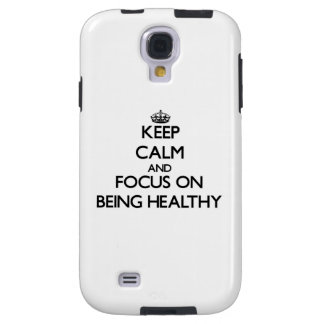 Keep Calm and focus on Being Healthy Galaxy S4 Case