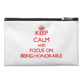 Keep Calm and focus on Being Honorable Travel Accessories Bags