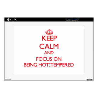 Keep Calm and focus on Being Hot-Tempered Decals For Laptops
