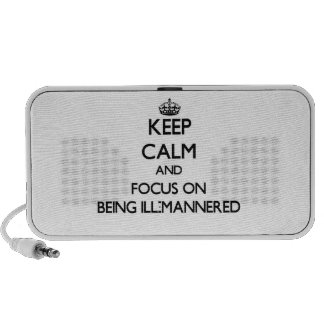 Keep Calm and focus on Being Ill-Mannered Speakers