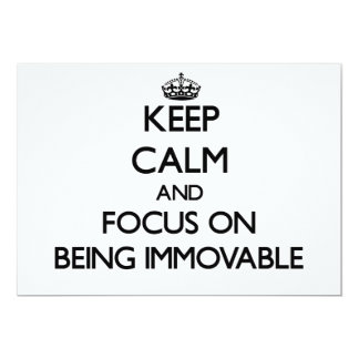 Keep Calm and focus on Being Immovable Custom Invites