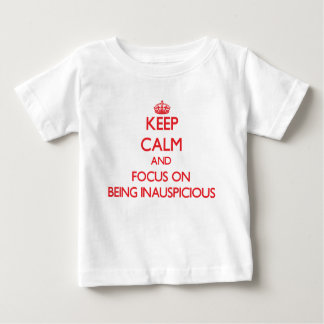 Keep Calm and focus on Being Inauspicious Tees