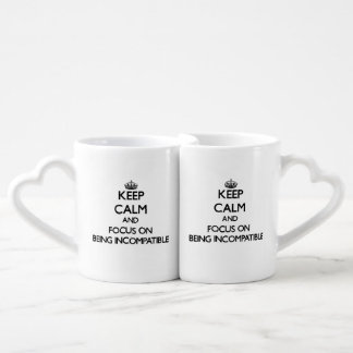 Keep Calm and focus on Being Incompatible Couples' Coffee Mug Set