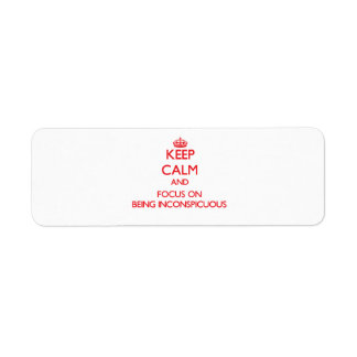Keep Calm and focus on Being Inconspicuous Return Address Label