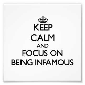 Keep Calm and focus on Being Infamous Photo