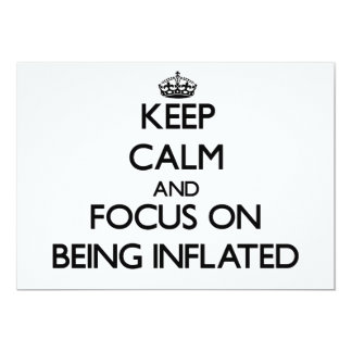Keep Calm and focus on Being Inflated Personalized Invites