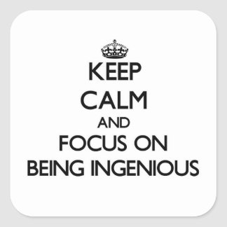 Keep Calm and focus on Being Ingenious Stickers