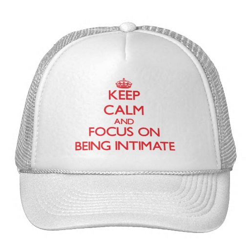 Keep Calm and focus on Being Intimate Mesh Hat