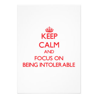 Keep Calm and focus on Being Intolerable Custom Invite