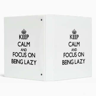 Keep Calm and focus on Being Lazy Vinyl Binders