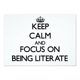 Keep Calm and focus on Being Literate Custom Invite