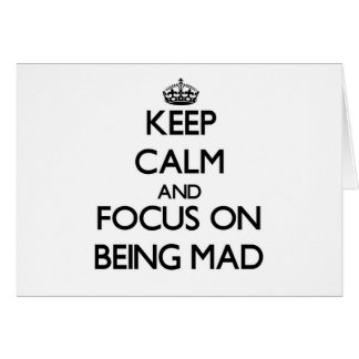 Keep Calm and focus on Being Mad Stationery Note Card