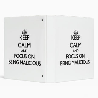 Keep Calm and focus on Being Malicious Vinyl Binders