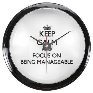 Keep Calm and focus on Being Manageable Aquavista Clocks