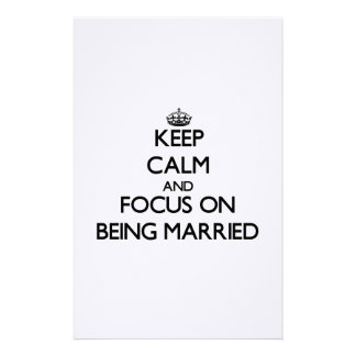 Keep Calm and focus on Being Married Stationery Design