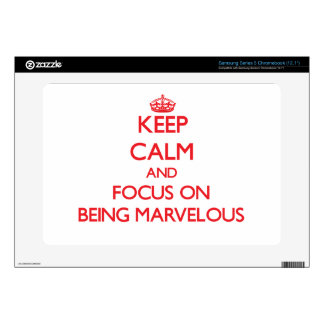 Keep Calm and focus on Being Marvelous Samsung Chromebook Decals