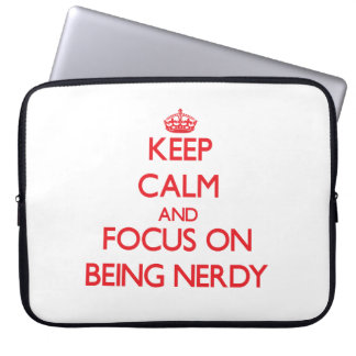 Keep Calm and focus on Being Nerdy Computer Sleeve