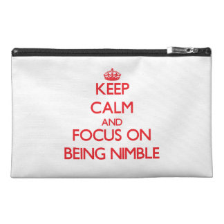 Keep Calm and focus on Being Nimble Travel Accessory Bags