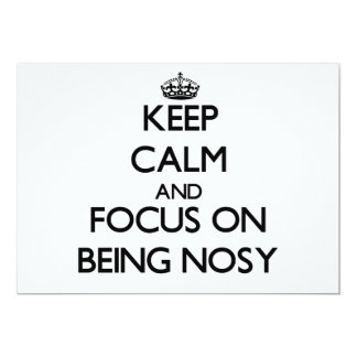 Keep Calm and focus on Being Nosy 5x7 Paper Invitation Card