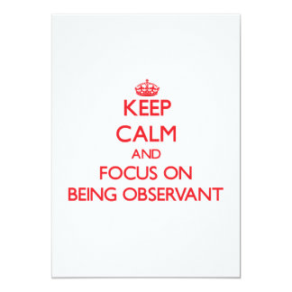 Keep Calm and focus on Being Observant 5x7 Paper Invitation Card