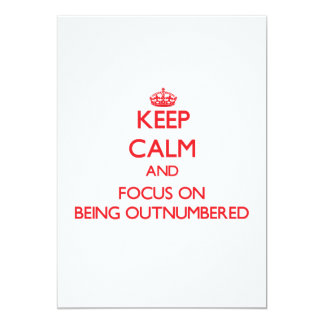 """Keep Calm and focus on Being Outnumbered 5"""" X 7"""" Invitation Card"""