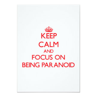 Keep Calm and focus on Being Paranoid 5x7 Paper Invitation Card