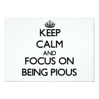 Keep Calm and focus on Being Pious 5x7 Paper Invitation Card