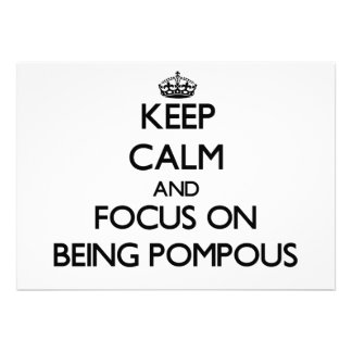 Keep Calm and focus on Being Pompous Custom Invitation