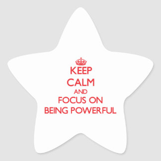 Keep Calm and focus on Being Powerful Star Stickers