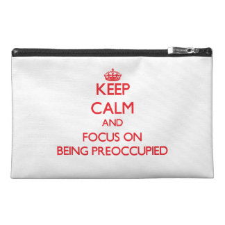 Keep Calm and focus on Being Preoccupied Travel Accessories Bags
